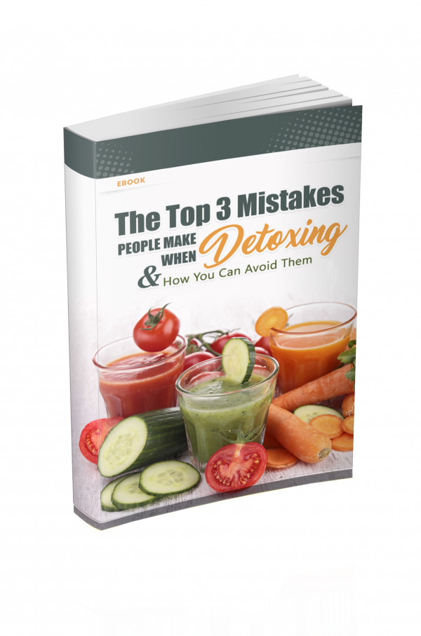 The Top 3 Mistakes People Make When Detoxing eBook Image